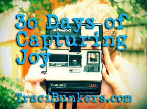 TraciBunkers.com - 30 Days of Capturing Joy