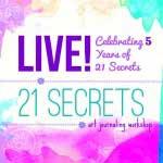 21 Secrets LIVE!