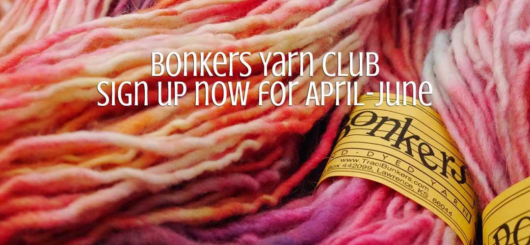 TraciBunkers.com - Bonkers Yarn Club: April-June 2017