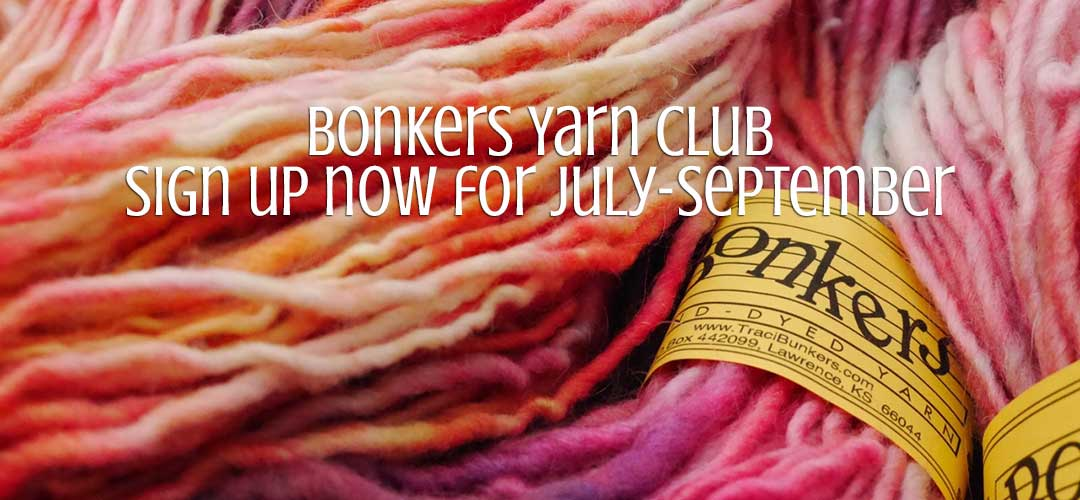 TraciBunkers.com - Bonkers Yarn Club - July-September