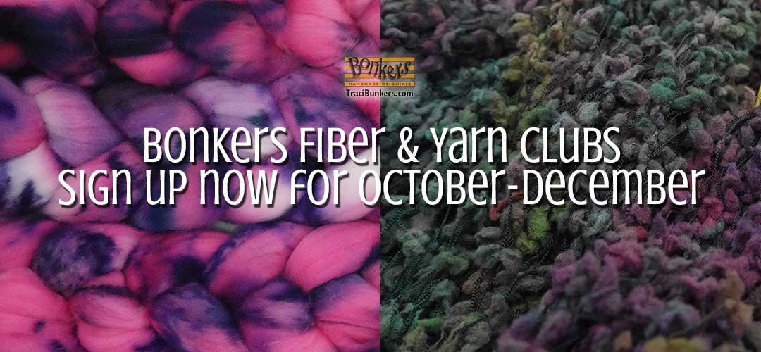 TraciBunkers.com - Bonker Fiber & Yarn Clubs - October-December