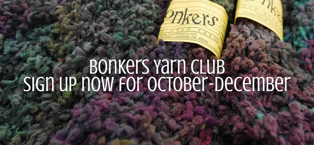 TraciBunkers.com - Bonkers Yarn Club - October-December