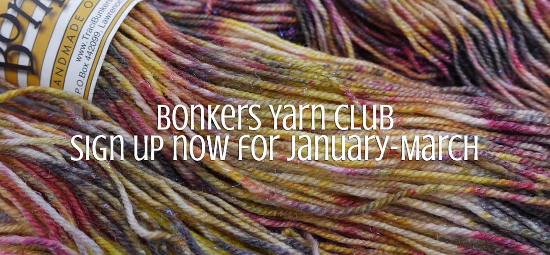 TraciBunkers.com - Bonkers Yarn Club - January-March